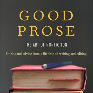 """Good Prose: The Art of Nonfiction"" Book"